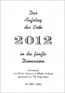 Der Aufstieg der Erde in die fünfte Dimension - 2012