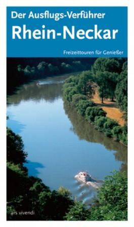 Der Ausflugs-Verführer Rhein-Neckar
