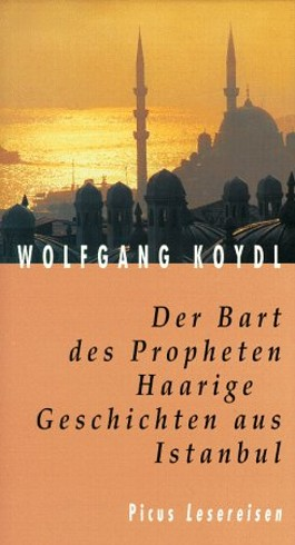 Der Bart des Propheten. Haarige Geschichten aus Istanbul