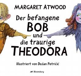 Der befangene Bob und die traurige Theodora