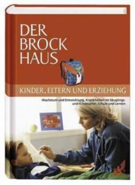 Der Brockhaus Kinder, Eltern und Erziehung