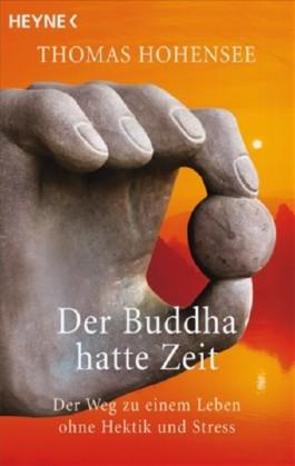 Der Buddha hatte Zeit