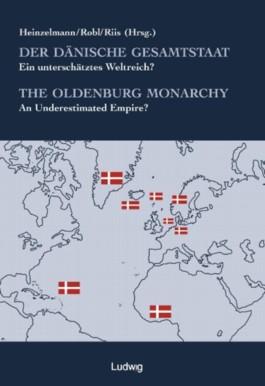 Der dänische Gesamtstaat The Oldenbourg Monarchy