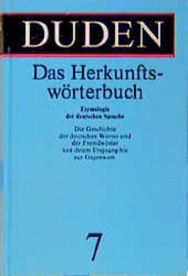 Der Duden, 12 Bde., Bd.7, Duden Herkunftswörterbuch: 7