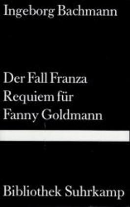 Der Fall Franza. Requiem für Fanny Goldmann