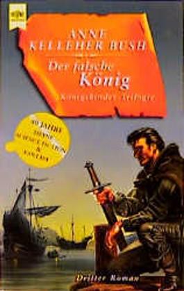 Der falsche König. Königskinder - Trilogie 3.