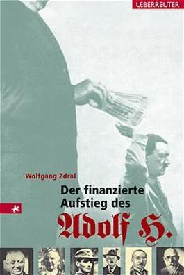 Der finanzierte Aufstieg des Adolf H.