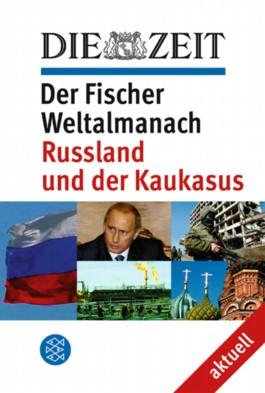 Der Fischer Weltalmanach aktuell, Russland und der Kaukasus