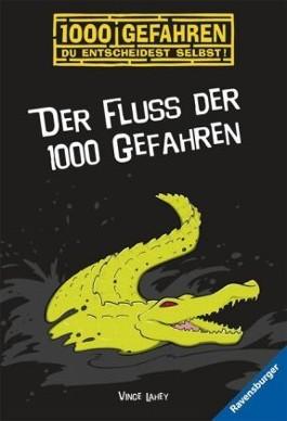 Der Fluss der 1000 Gefahren