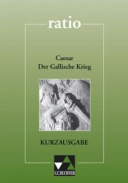 Der Gallische Krieg - Kurzausgabe