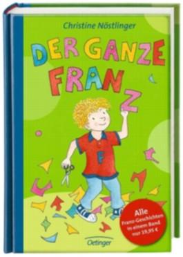 Der ganze Franz. Alle Franz-Geschichten in einem Band