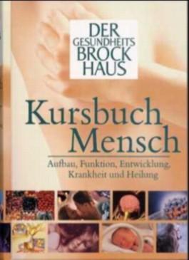 Der Gesundheits-Brockhaus Kursbuch Mensch