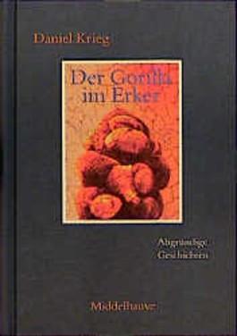 Der Gorilla im Erker. Abgründige Geschichten