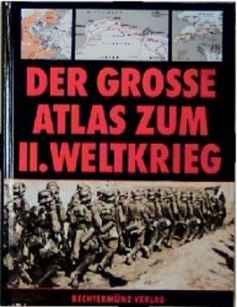 Der grosse Atlas zum II. Weltkrieg