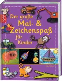 Der große Mal- und Zeichenspaß für Kinder