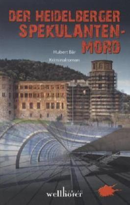 Der Heidelberger Spekulanten-Mord