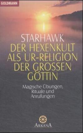 Der Hexenkult als Ur-Religion der Großen Göttin