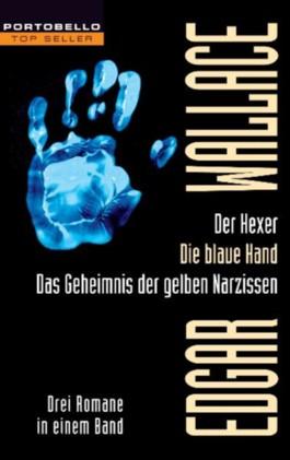 Der Hexer/Die blaue Hand/Das Geheimnis der gelben Narzissen