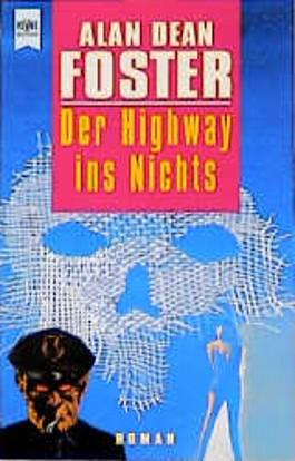 Der Highway ins Nichts.