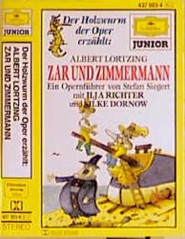 Der Holzwurm der Oper erzählt: Albert Lortzing: Zar und Zimmermann