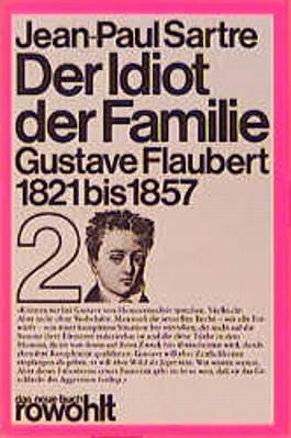 Der Idiot der Familie, Gustave Flaubert 1821-1857. Bd.2