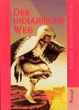 Der indianische Weg