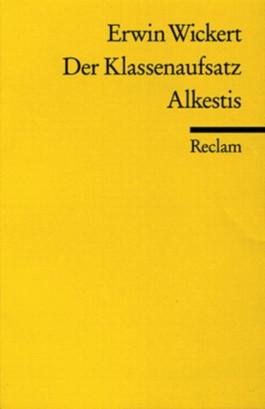 Der Klassenaufsatz. Alkestis
