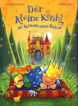 Der kleine König im kunterbunten Schloss