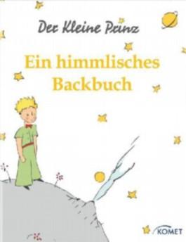 Der Kleine Prinz - Ein himmlisches Backbuch