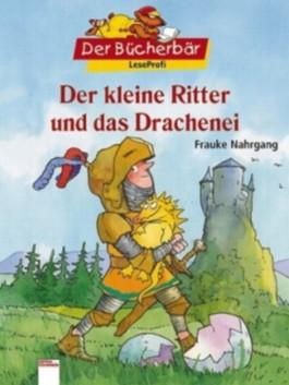 Der kleine Ritter und das Drachenei