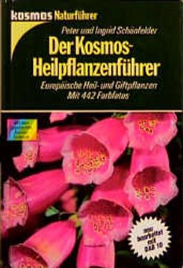 Der Kosmos - Heilpflanzenführer. Europäische Heil- und Giftpflanzen (Kosmos-Naturführer)