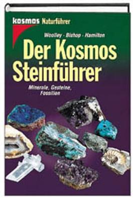 Der Kosmos - Steinführer. Minerale, Gesteine, Fossilien