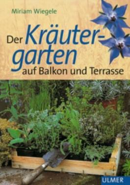Der Kräutergarten auf Balkon und Terrasse