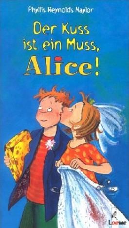 Der Kuss ist ein Muss, Alice!