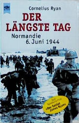 Der längste Tag. Normandie: 6. Juni 1944.