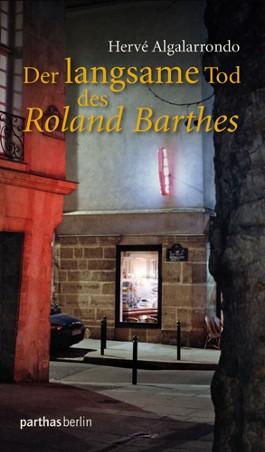Der langsame Tod des Roland Barthes