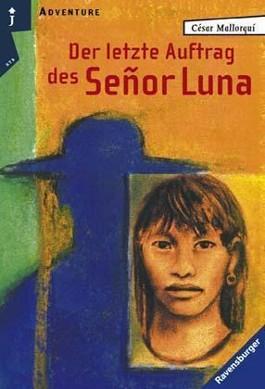 Der letzte Auftrag des Senor Luna