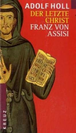 Der letzte Christ. Franz von Assisi