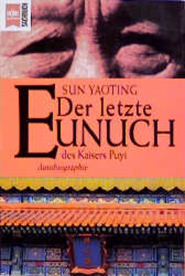 Der letzte Eunuch des Kaisers Puyi