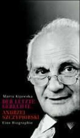 Der letzte Gerechte. Andrzej Szczypiorski