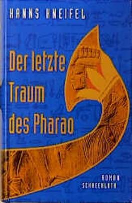 Der letzte Traum des Pharao