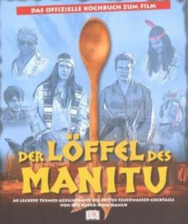 Der Löffel des Manitu