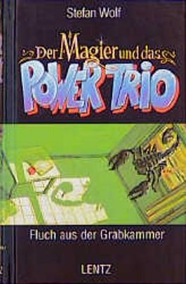 Der Magier und das Power-Trio, Bd.11, Fluch aus der Grabkammer