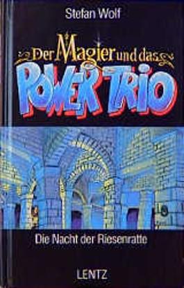 Der Magier und das Power-Trio, Bd.1, Die Nacht der Riesenratte