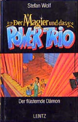 Der Magier und das Power-Trio, Bd.3, Der flüsternde Dämon