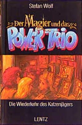 Der Magier und das Power-Trio, Bd.8, Die Wiederkehr des Katzenjägers