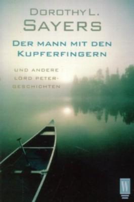 Der Mann mit den Kupferfingern und andere Lord Peter-Geschichten