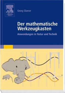 Der mathematische Werkzeugkasten. Anwendungen in Natur und Technik