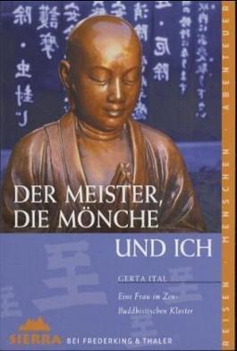 Der Meister, die Mönche und ich