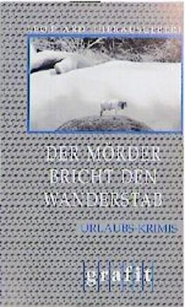 Der Mörder bricht den Wanderstab